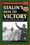 Stalin's Keys to Victory, Walter S. Dunn, 0811734234