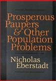 Prosperous Paupers and Other Population Problems, Eberstadt, Nicholas, 1560004231
