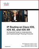 IP Routing on Cisco IOS, IOS XE, and IOS XR : An Essential Guide to Understanding and Implementing IP Routing Protocols, Edgeworth, Brad and Foss, Aaron, 1587144239