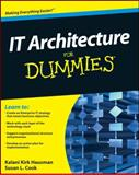 IT Architecture for Dummies, Kirk Hausman and Susan L. Cook, 0470554231