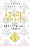 Arabic Thought in the Liberal Age 1798-1939, Hourani, Albert H., 0521274230