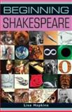 Beginning Shakespeare, Hopkins, Lisa, 0719064236