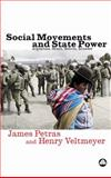 Social Movements and State Power : Argentina, Brazil, Bolivia, Ecuador, Petras, James F. and Veltmeyer, Henry, 0745324231