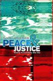 Peace and Justice : Seeking Accountability after War, Kerr, Rachel and Mobekk, Eirin, 0745634230
