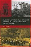 Tradition, Revolution, and Market Economy in a North Vietnamese Village, 1925-2006, Luong, Hy V., 0824834232