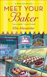 Meet Your Baker, Ellie Alexander, 1250054230