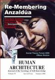 Re-Membering Anzaldúa : Human Rights, Borderlands, and the Poetics of Applied Social Theory--Engaging with Gloria Anzaldua in Self and Global Transformations [Human Architecture: Journal of the Sociology of Self-Knowledge (Vol. IV, Special Double-Issue, Summer 2006)], , 1888024232