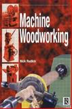 Machine Woodworking, Rudkin, Nick, 0340614234