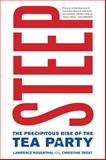 Steep : The Precipitous Rise of the Tea Party, Rosenthal, Lawrence and Trost, Christine, 0520274237