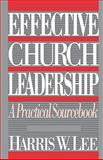 Effective Church Leadership, Harris W. Lee, 080662423X