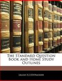 The Standard Question Book and Home Study Outlines, Lillian E. ] [Ostrander, 1141764237