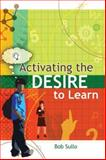 Activating the Desire to Learn, Sullo, Robert, 1416604235