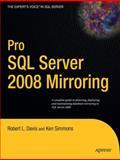 Pro SQL Server 2008 Mirroring, Davis, Robert and Simmons, Ken, 1430224231