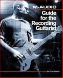 M-Audio Guide for the Recording Guitarist 9781598634235