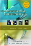 Cardiac Emergencies II, Larmon, Baxter and Snyder, Scott R., 0132324237
