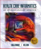 Health Care Informatics : An Interdisciplinary Approach, Englebardt, Sheila P. and Nelson, Ramona, 0323014232