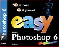 Easy Adobe Photoshop 6, Binder, Kate, 0789724235