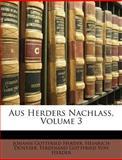 Aus Herders Nachlass, Johann Gottfried Herder and Heinrich Düntzer, 1148474234