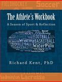 The Athlete's Workbook, Richard Kent, 1475174233