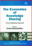 The Economics of Knowledge Sharing : A New Institutional Approach, , 1843764237