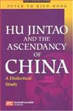 Hu Jintao and Ascendancy of China, Kien-Hong, P. Y., 9812104232
