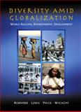 Diversity Amid Globalization : World Regions, Environment, Development, Rowntree, Lester and Lewis, Martin, 0130884235