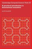 A Practical Introduction to Denotational Semantics, Allison, L, 0521314232