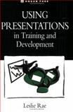 Using Presentations in Training and Development, Rae, Leslie, 0749424230