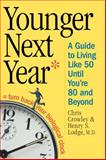 Younger Next Year, Chris Crowley and Henry S. Lodge, 0761134239