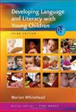 Developing Language and Literacy with Young Children, Whitehead, Marian R., 1412934230