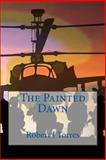 The Painted Dawn, Robert Torres, 1484144236