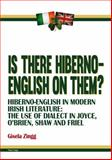 Is There Hiberno-English on Them? : Hiberno-English in Modern Irish Literature: the Use of Dialect in Joyce, o'brien, Shaw and Friel, Zingg, Gisela, 303431423X