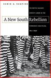 A New South Rebellion : The Battle Against Convict Labor in the Tennessee Coalfields, 1871-1896, Shapiro, Karin A., 0807824232