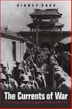 The Currents of War : A New History of American-Japanese Relations, 1899-1941, Pash, Sidney L., 081314423X