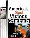 America's Most Vicious Criminals, Sifakis, Carl, 0816044236