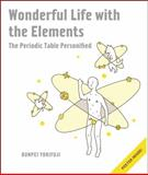 Wonderful Life with the Elements : The Periodic Table Personified, Yorifuji, Bunpei, 1593274238