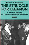 The Struggle for Lebanon 9781860644238