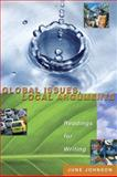 Global Issues, Local Arguments : Readings for Writing, Johnson, June, 0321244230