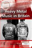 Heavy Metal Music in Britain, Gerd Bayer, 0754664236
