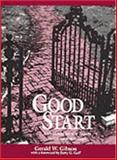 Good Start : A Guidebook for New Faculty in Liberal Arts Colleges, Gibson, Gerald W., 0962704237