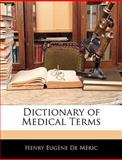 Dictionary of Medical Terms, Henry Eugène De Méric, 1144484235