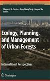 Ecology, Planning, and Management of Urban Forests : International Perspective, , 0387714243