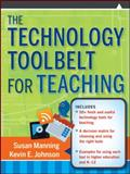 The Technology Toolbelt for Teaching, Manning, Susan and Johnson, Kevin E., 0470634243