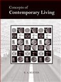 Concepts of Contemporary Living, R. a. Kueter, 0578024241