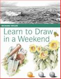 Learn to Draw in a Weekend, Richard Taylor, 0715324241