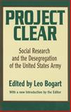 Project Clear : Social Research and the Desegregation of the United States Army, , 0887384242
