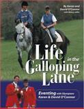 Life in the Galloping Lane, Karen O'Connor and David O'Connor, 1929164246