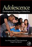 Adolescence : Development During a Global Era, , 0123744245