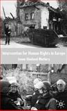 Intervention for Human Rights in Europe, Matlary, Janne Haaland, 0333794249