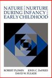 Nature and Nurture during Infancy and Early Childhood, Plomin, Robert and DeFries, John C., 0521034248
